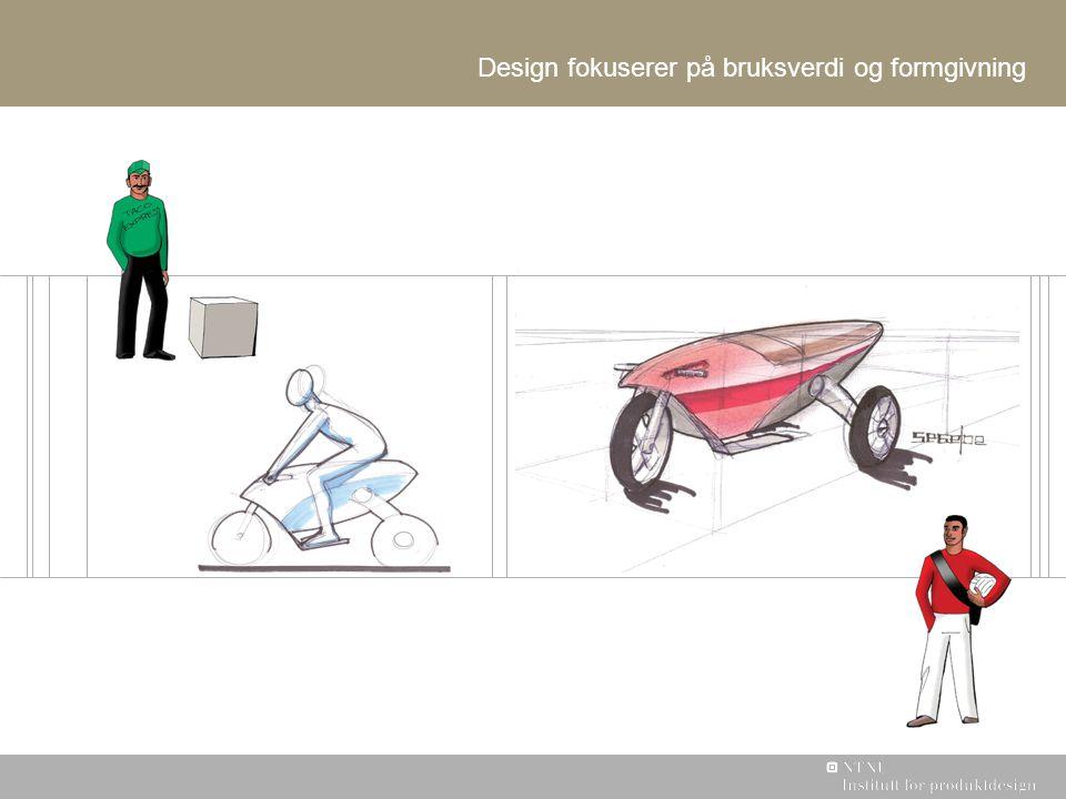 Design fokuserer på bruksverdi og formgivning