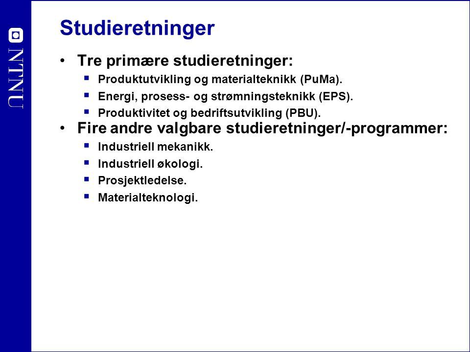 Studieretninger Tre primære studieretninger:  Produktutvikling og materialteknikk (PuMa).  Energi, prosess- og strømningsteknikk (EPS).  Produktivi