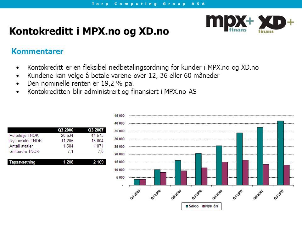 Kontokreditt i MPX.no og XD.no Kontokreditt er en fleksibel nedbetalingsordning for kunder i MPX.no og XD.no Kundene kan velge å betale varene over 12