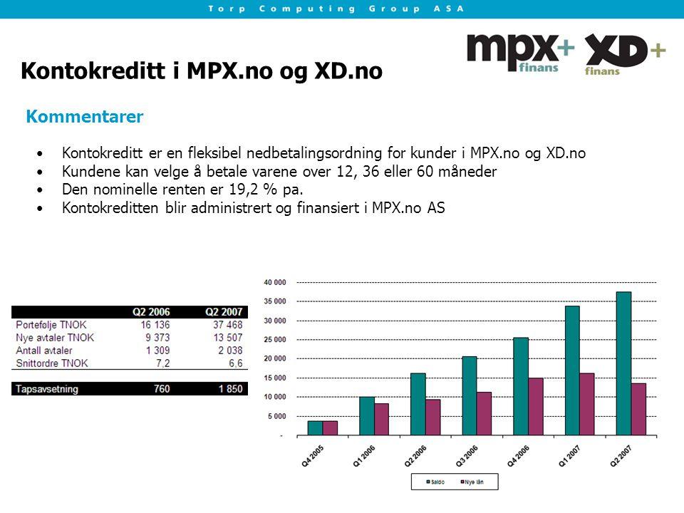 Kontokreditt i MPX.no og XD.no Kontokreditt er en fleksibel nedbetalingsordning for kunder i MPX.no og XD.no Kundene kan velge å betale varene over 12, 36 eller 60 måneder Den nominelle renten er 19,2 % pa.