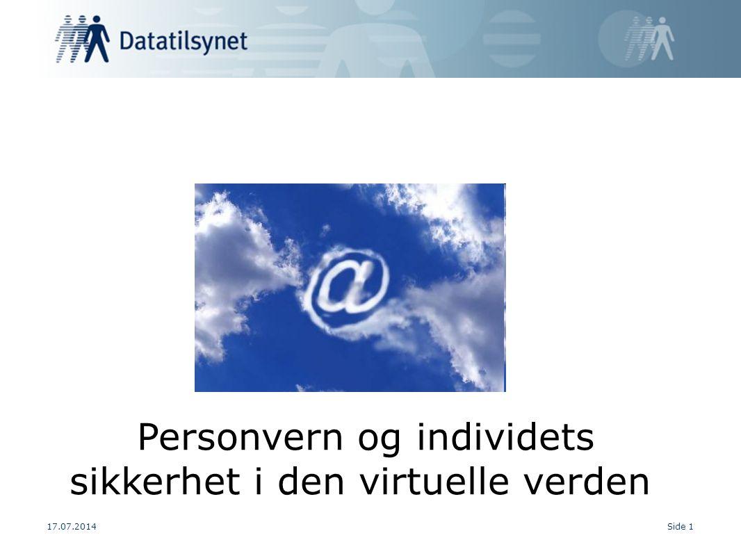 17.07.2014Side 1 Personvern og individets sikkerhet i den virtuelle verden