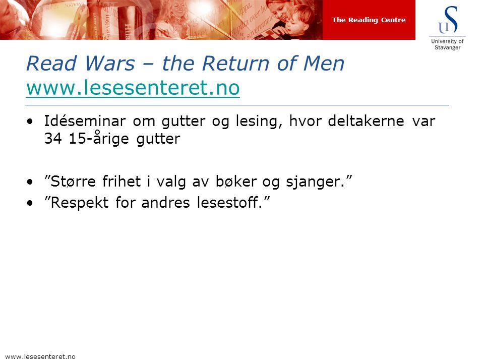The Reading Centre www.lesesenteret.no Read Wars – the Return of Men www.lesesenteret.no www.lesesenteret.no Idéseminar om gutter og lesing, hvor delt