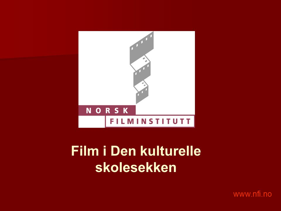 www.nfi.no Film i Den kulturelle skolesekken