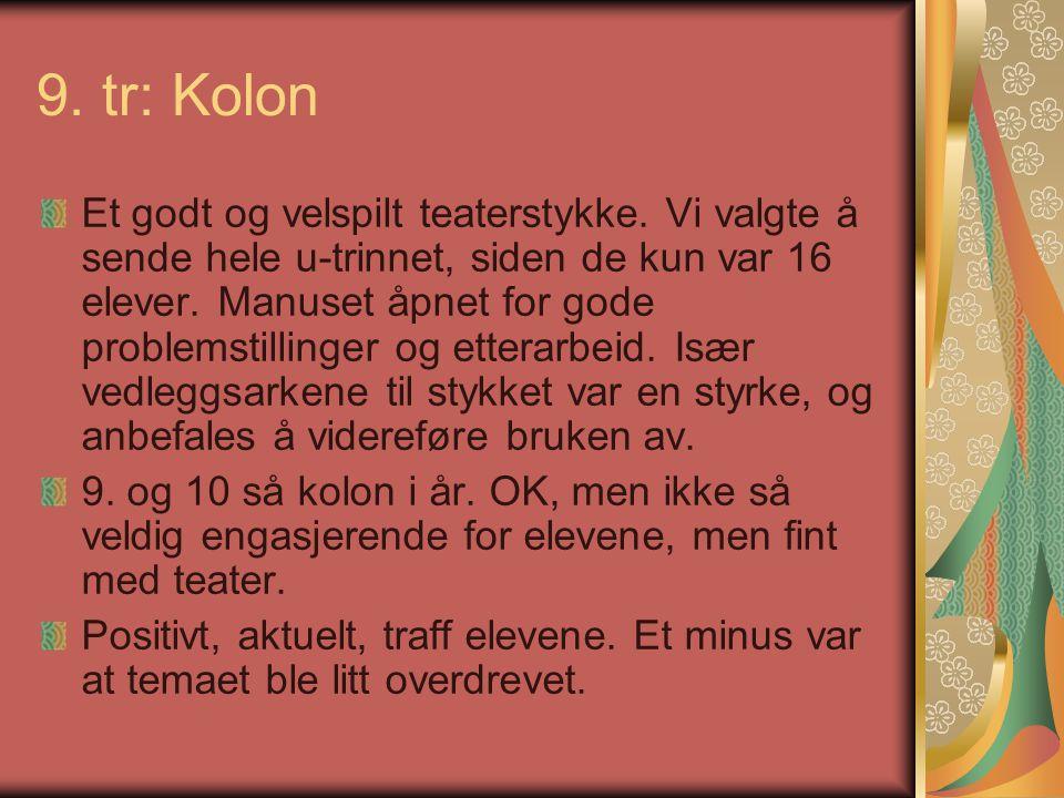 9. tr: Kolon Et godt og velspilt teaterstykke.