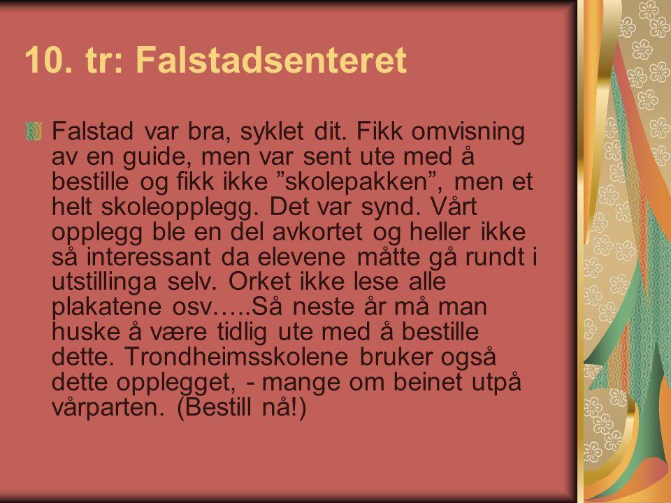 """10. tr: Falstadsenteret Falstad var bra, syklet dit. Fikk omvisning av en guide, men var sent ute med å bestille og fikk ikke """"skolepakken"""", men et he"""