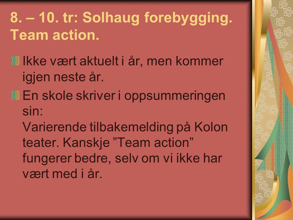 8. – 10. tr: Solhaug forebygging. Team action.