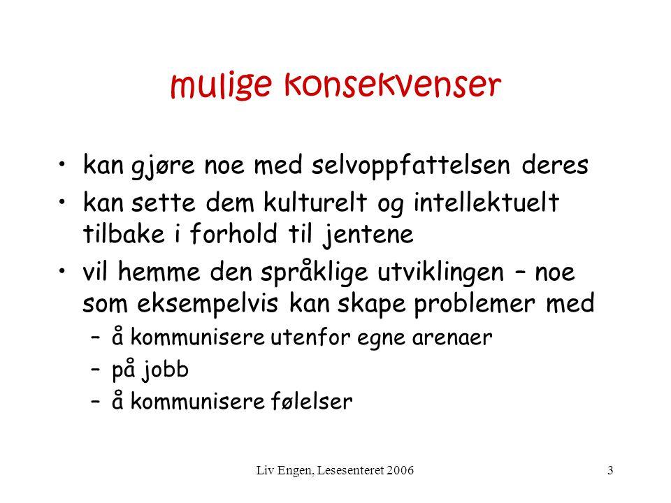 Liv Engen, Lesesenteret 20064 Hva kan vi gjøre ….