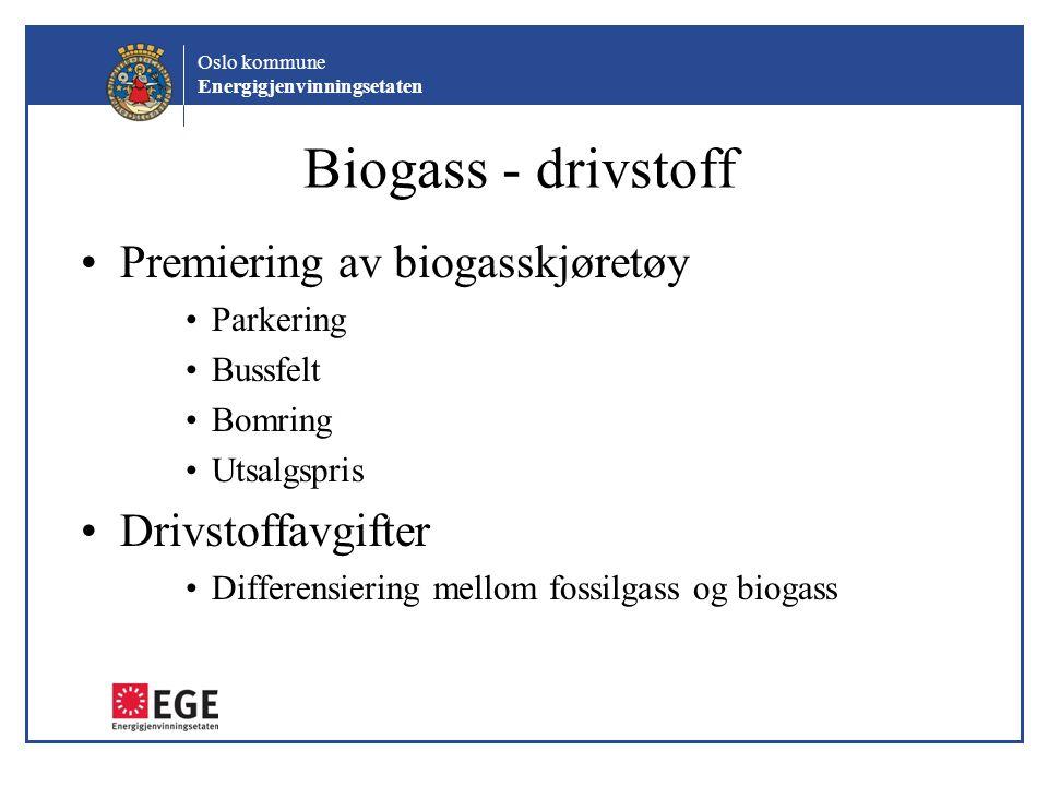 Oslo kommune Energigjenvinningsetaten Biogass - drivstoff Premiering av biogasskjøretøy Parkering Bussfelt Bomring Utsalgspris Drivstoffavgifter Diffe