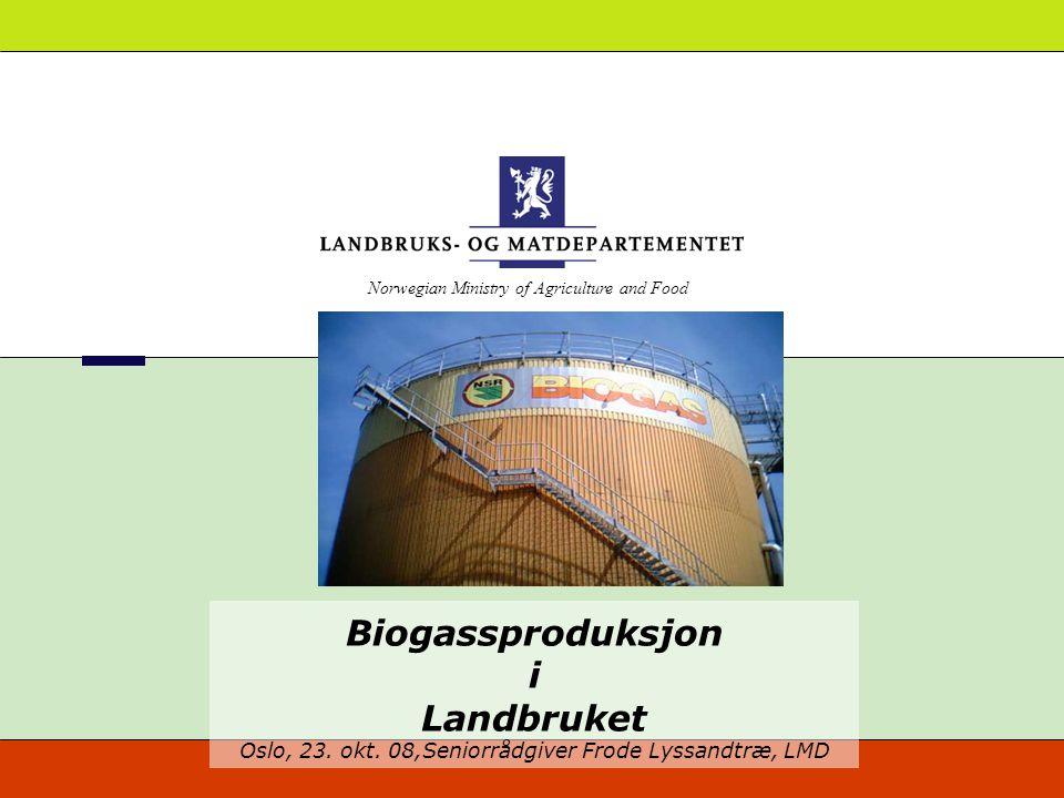 Norwegian Ministry of Agriculture and Food Biogassproduksjon i Landbruket Oslo, 23.