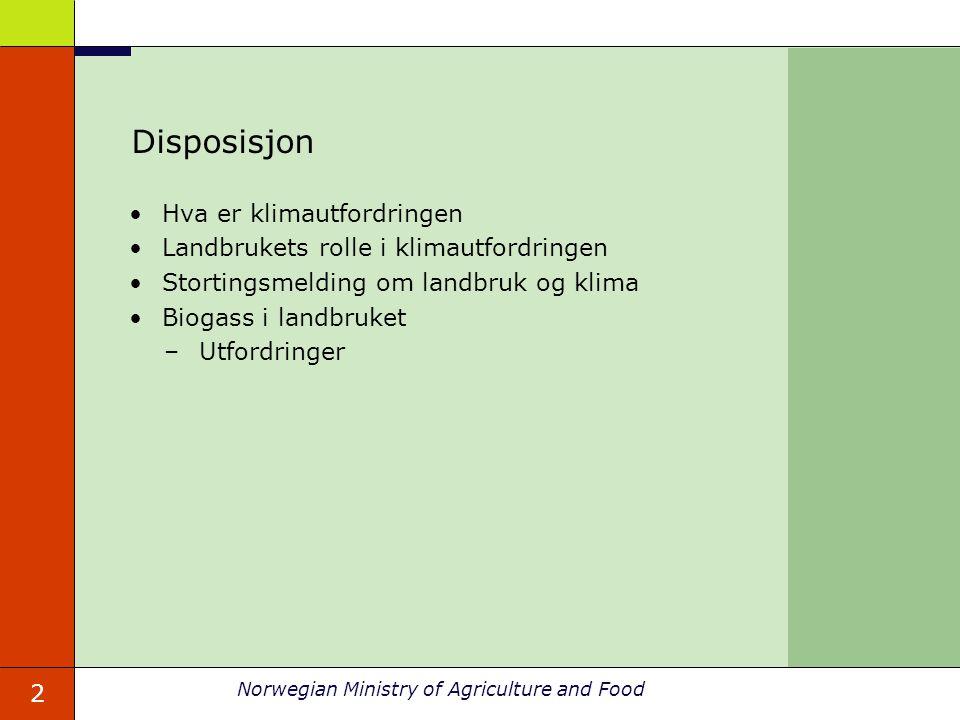 2 Norwegian Ministry of Agriculture and Food Disposisjon Hva er klimautfordringen Landbrukets rolle i klimautfordringen Stortingsmelding om landbruk og klima Biogass i landbruket –Utfordringer