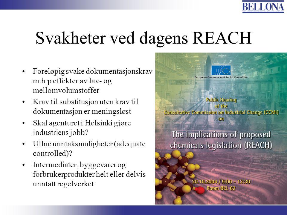 Svakheter ved dagens REACH Foreløpig svake dokumentasjonskrav m.h.p effekter av lav- og mellomvolumstoffer Krav til substitusjon uten krav til dokumen