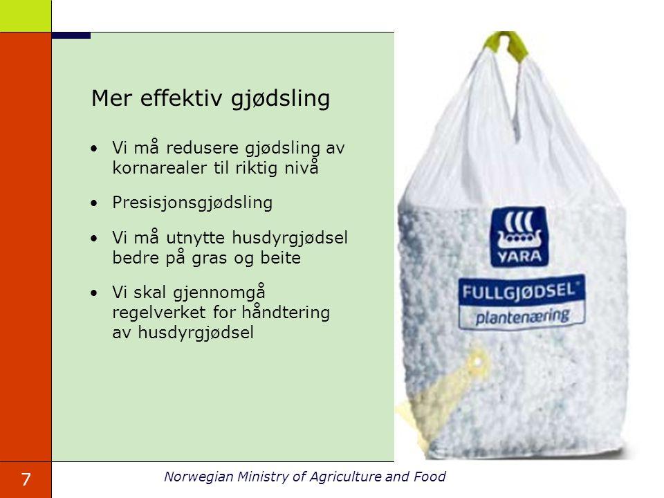 7 Norwegian Ministry of Agriculture and Food Mer effektiv gjødsling Vi må redusere gjødsling av kornarealer til riktig nivå Presisjonsgjødsling Vi må
