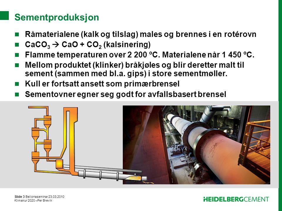 Slide 3 Bellonaseminar 23.03.2010 Klimakur 2020 –Per Brevik Sementproduksjon Råmaterialene (kalk og tilslag) males og brennes i en rotérovn CaCO 3  C