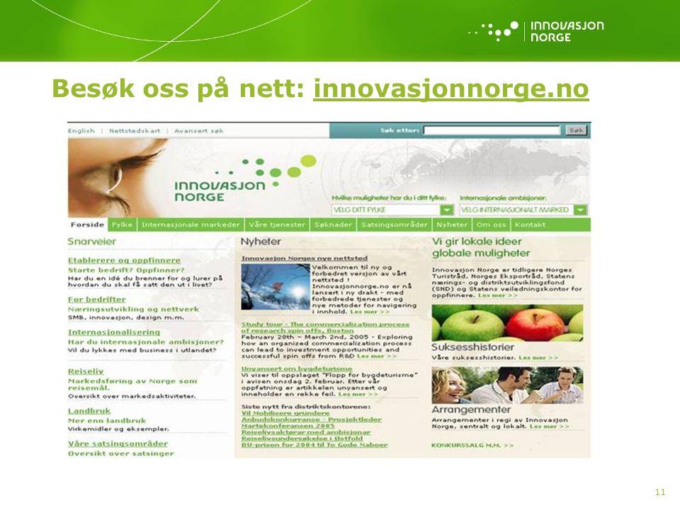 11 Besøk oss på nett: innovasjonnorge.no