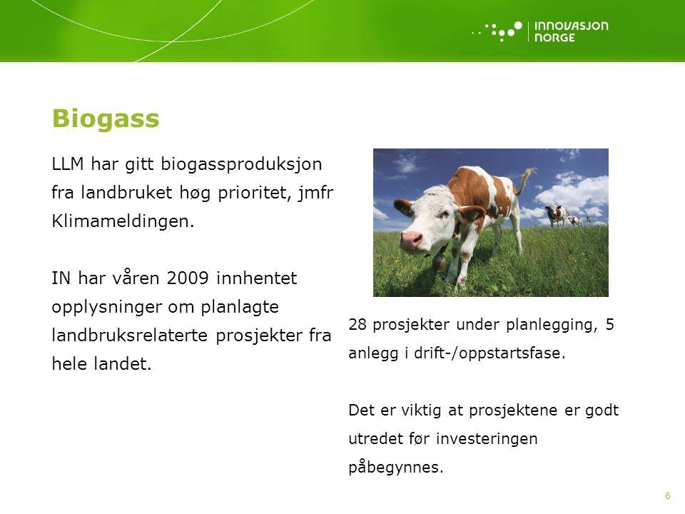 6 Biogass LLM har gitt biogassproduksjon fra landbruket høg prioritet, jmfr Klimameldingen.