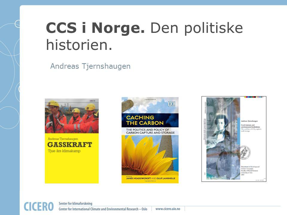 CCS i Norge. Den politiske historien. Andreas Tjernshaugen