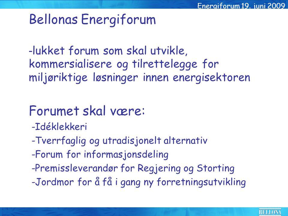 Bellonas Energiforum - lukket forum som skal utvikle, kommersialisere og tilrettelegge for miljøriktige løsninger innen energisektoren Forumet skal være: -Idéklekkeri -Tverrfaglig og utradisjonelt alternativ -Forum for informasjonsdeling -Premissleverandør for Regjering og Storting -Jordmor for å få i gang ny forretningsutvikling Energiforum 19.