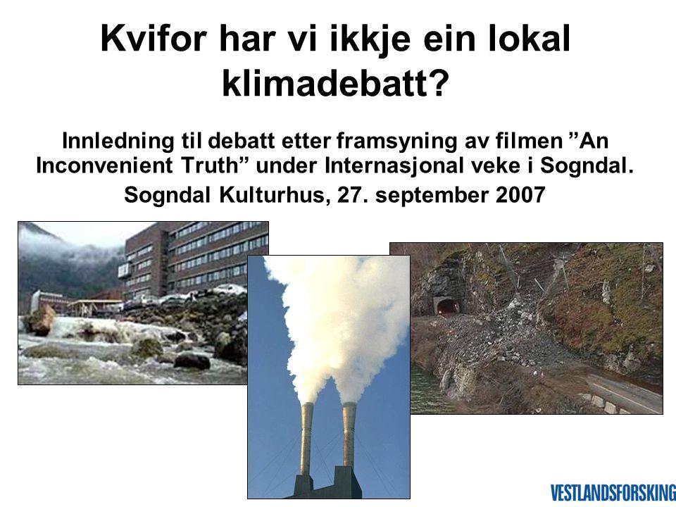 Innledning til debatt etter framsyning av filmen An Inconvenient Truth under Internasjonal veke i Sogndal.