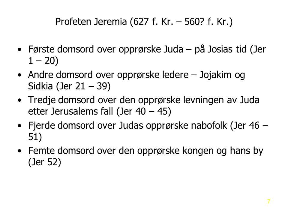 623 f.Kr.Esekiel blir født 622 f. Kr.Skriftrullene blir funnet i tempelet.