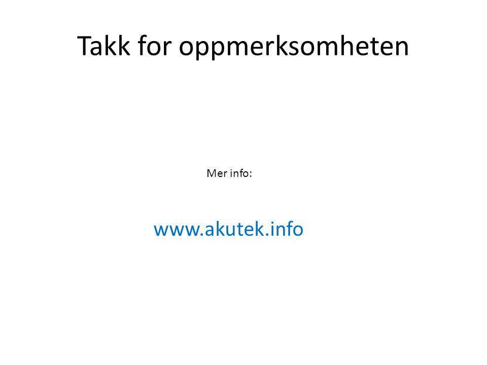Takk for oppmerksomheten www.akutek.info Mer info: