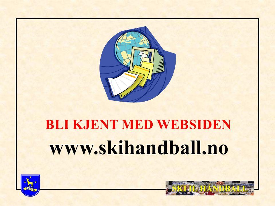 BLI KJENT MED WEBSIDEN www.skihandball.no