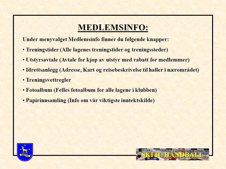 KLUBBINFO: Under menyvalget Klubbinfo finner du følgende knapper: Mål og strategiplan Klubbhåndbok Møtereferat (Styremøter, trenermøter, foreldrekonta