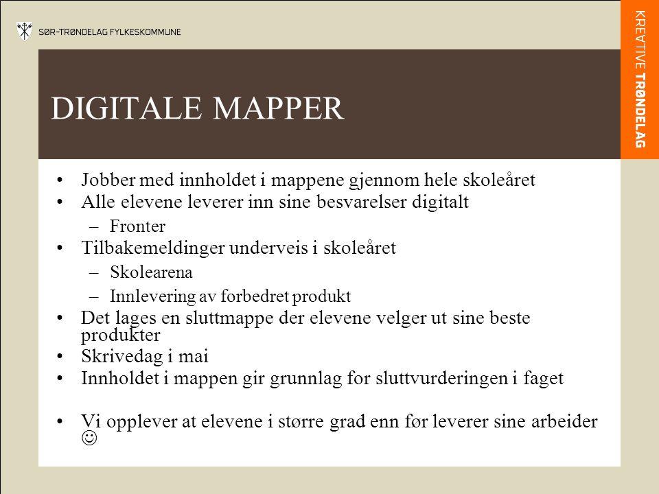DIGITALE MAPPER Jobber med innholdet i mappene gjennom hele skoleåret Alle elevene leverer inn sine besvarelser digitalt –Fronter Tilbakemeldinger und
