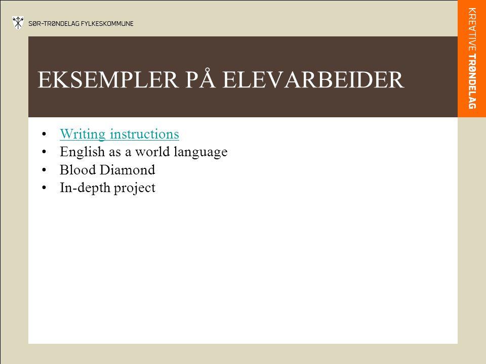 EKSEMPLER PÅ ELEVARBEIDER Writing instructions English as a world language Blood Diamond In-depth project