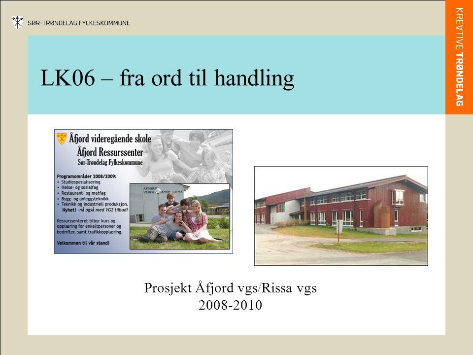 LK06 – fra ord til handling Prosjekt Åfjord vgs/Rissa vgs 2008-2010