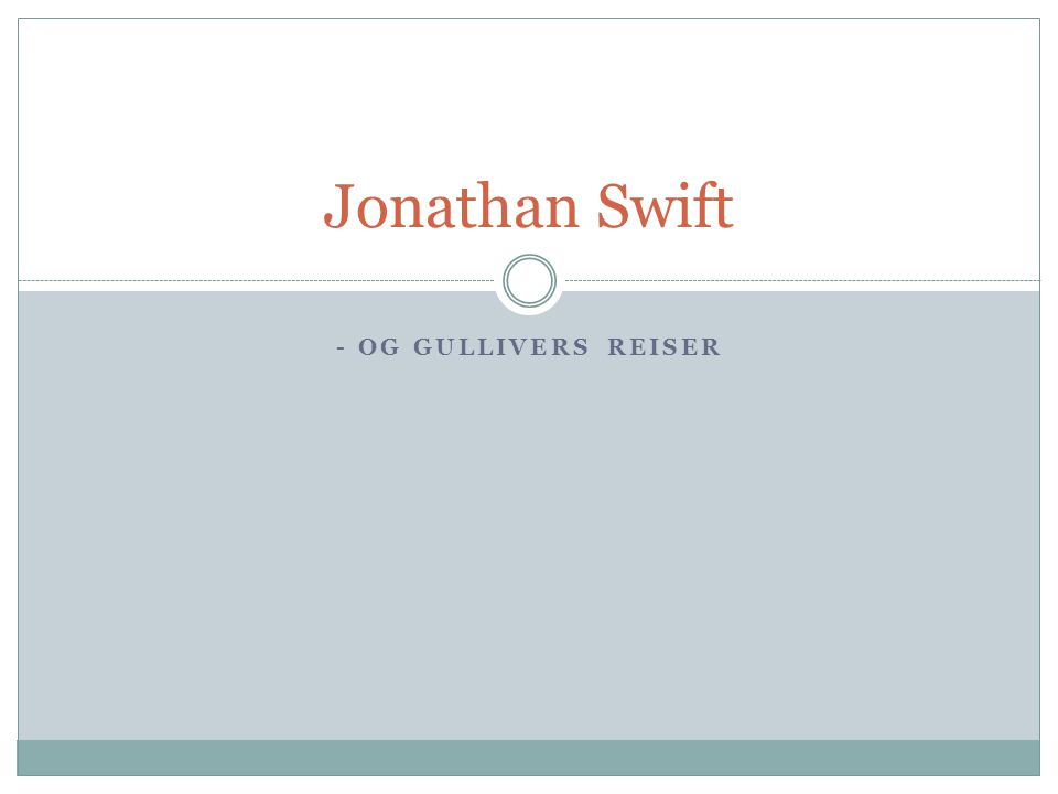 - OG GULLIVERS REISER Jonathan Swift