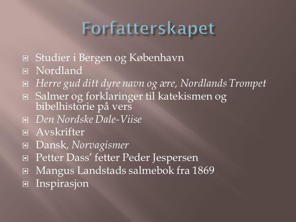  Studier i Bergen og København  Nordland  Herre gud ditt dyre navn og ære, Nordlands Trompet  Salmer og forklaringer til katekismen og bibelhistor