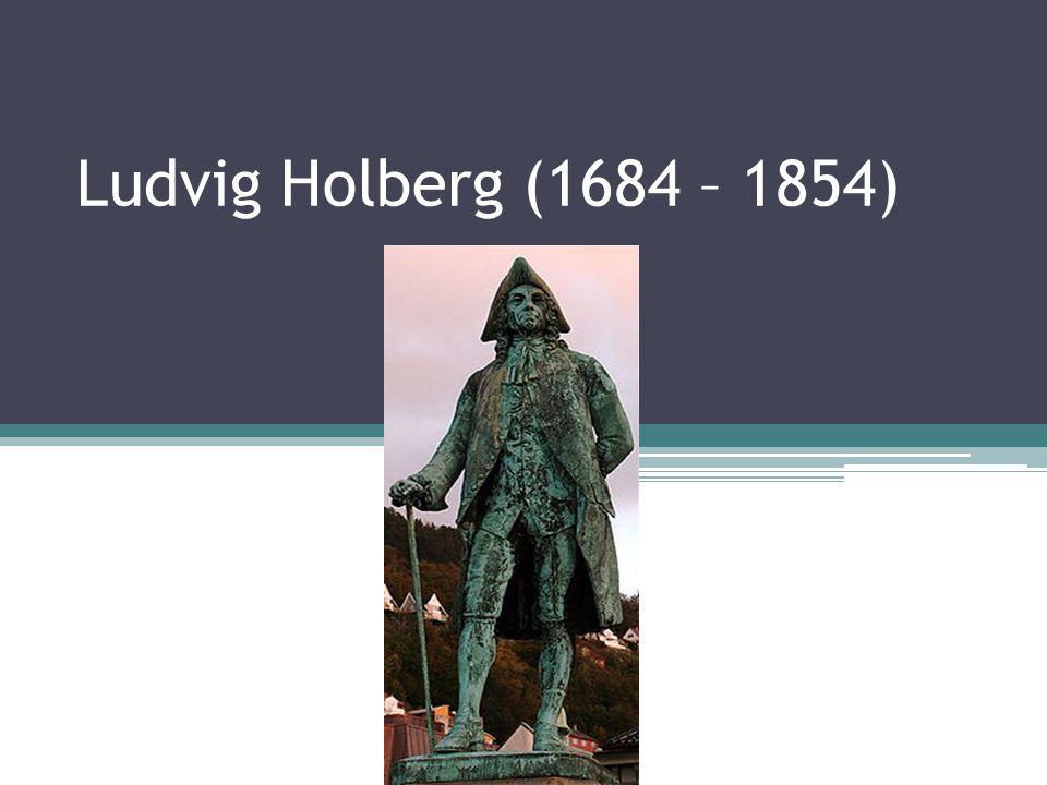 Ludvig Holberg (1684 – 1854)