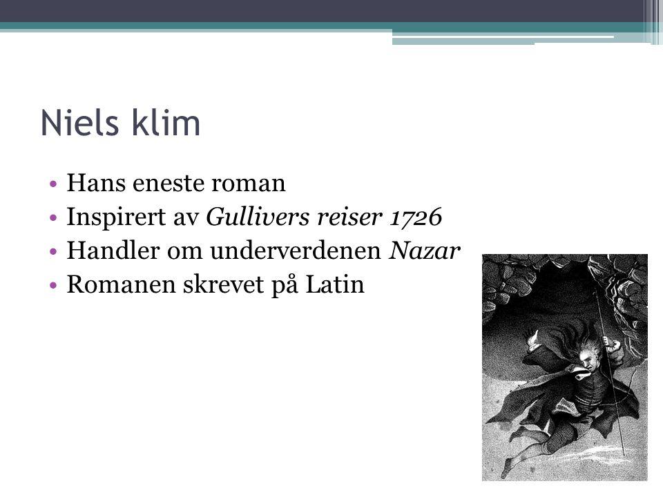 Niels klim Hans eneste roman Inspirert av Gullivers reiser 1726 Handler om underverdenen Nazar Romanen skrevet på Latin