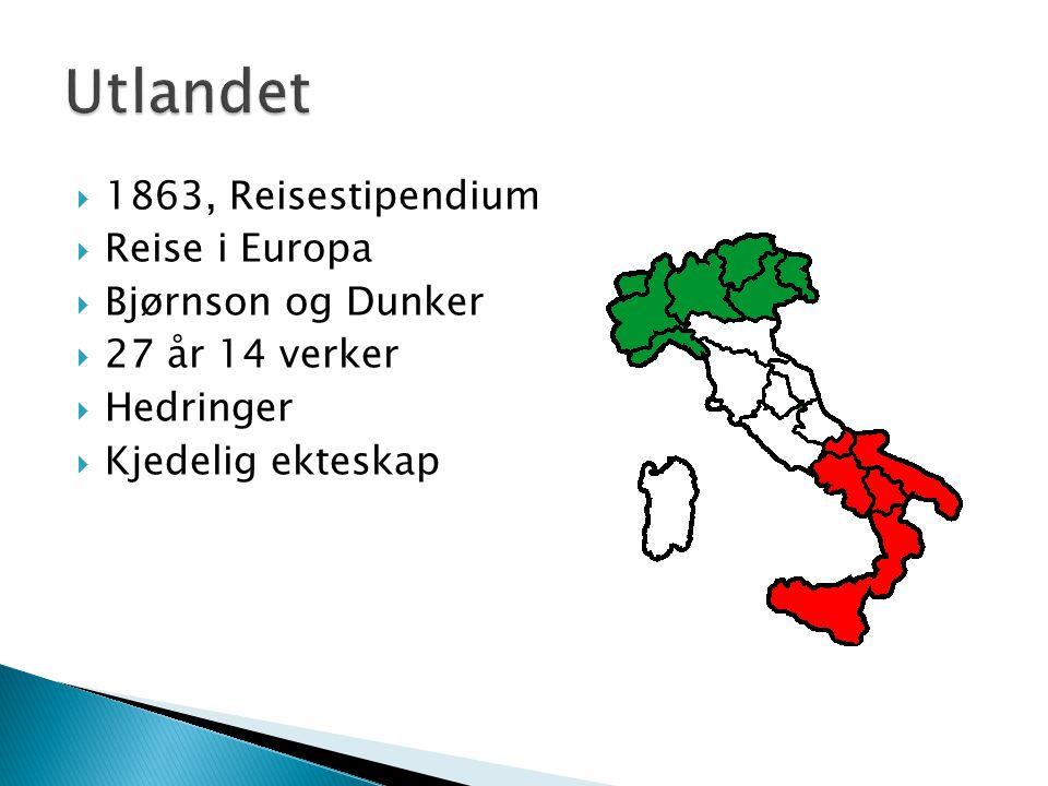  1863, Reisestipendium  Reise i Europa  Bjørnson og Dunker  27 år 14 verker  Hedringer  Kjedelig ekteskap