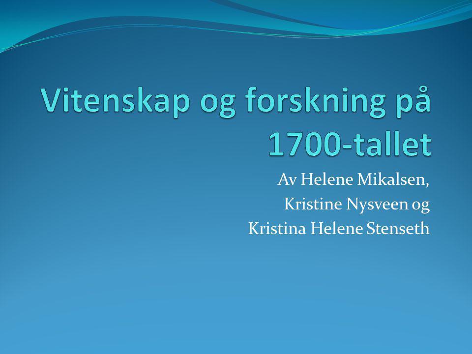 Av Helene Mikalsen, Kristine Nysveen og Kristina Helene Stenseth