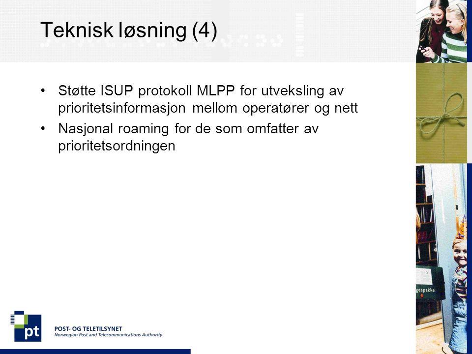 Teknisk løsning (4) Støtte ISUP protokoll MLPP for utveksling av prioritetsinformasjon mellom operatører og nett Nasjonal roaming for de som omfatter av prioritetsordningen