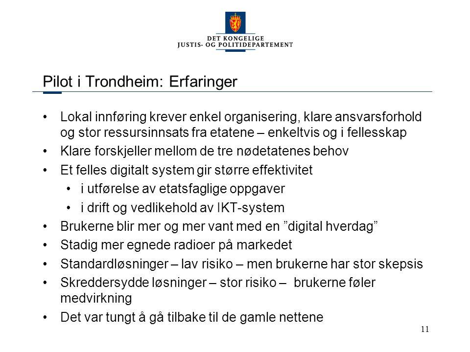 11 Pilot i Trondheim: Erfaringer Lokal innføring krever enkel organisering, klare ansvarsforhold og stor ressursinnsats fra etatene – enkeltvis og i f
