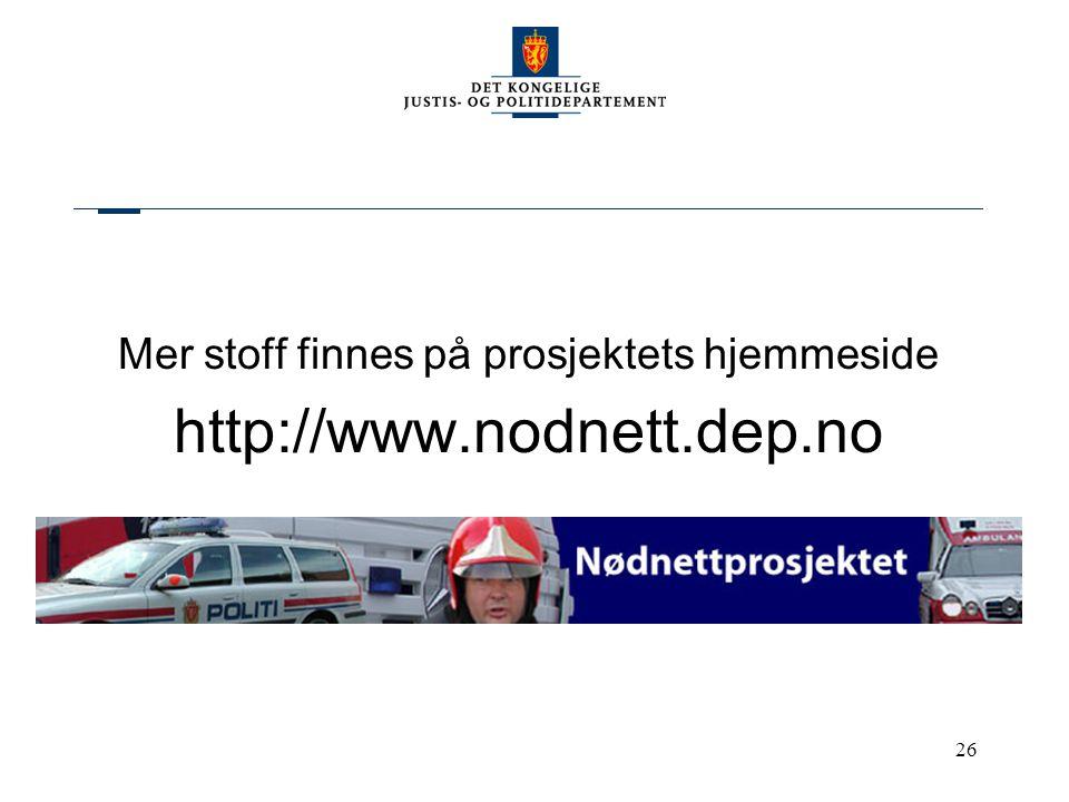 26 Mer stoff finnes på prosjektets hjemmeside http://www.nodnett.dep.no