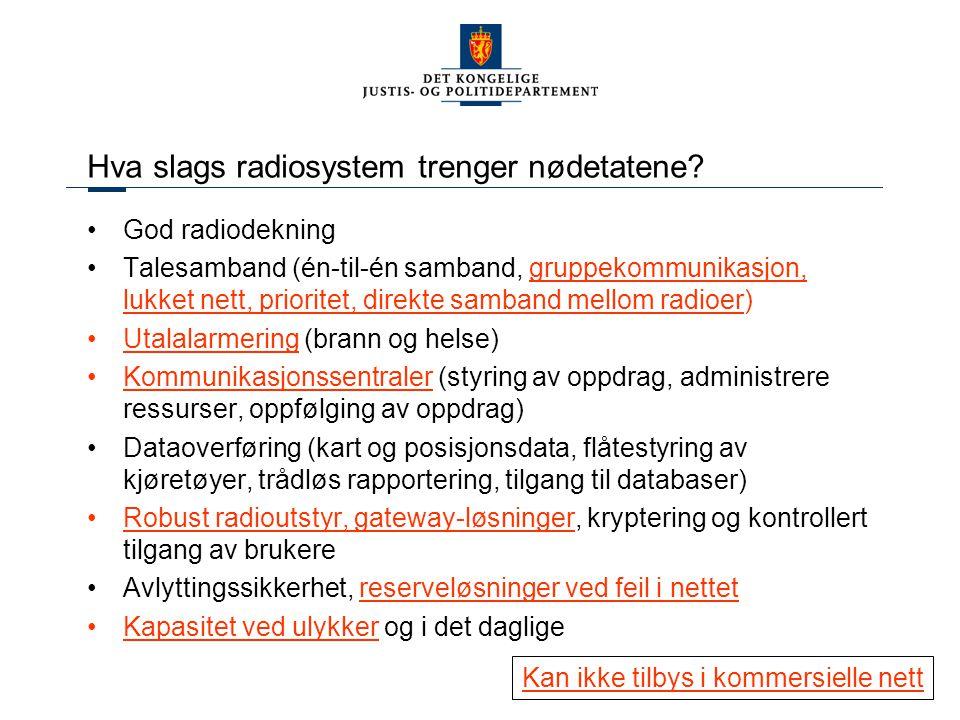 4 Hva slags radiosystem trenger nødetatene? God radiodekning Talesamband (én-til-én samband, gruppekommunikasjon, lukket nett, prioritet, direkte samb