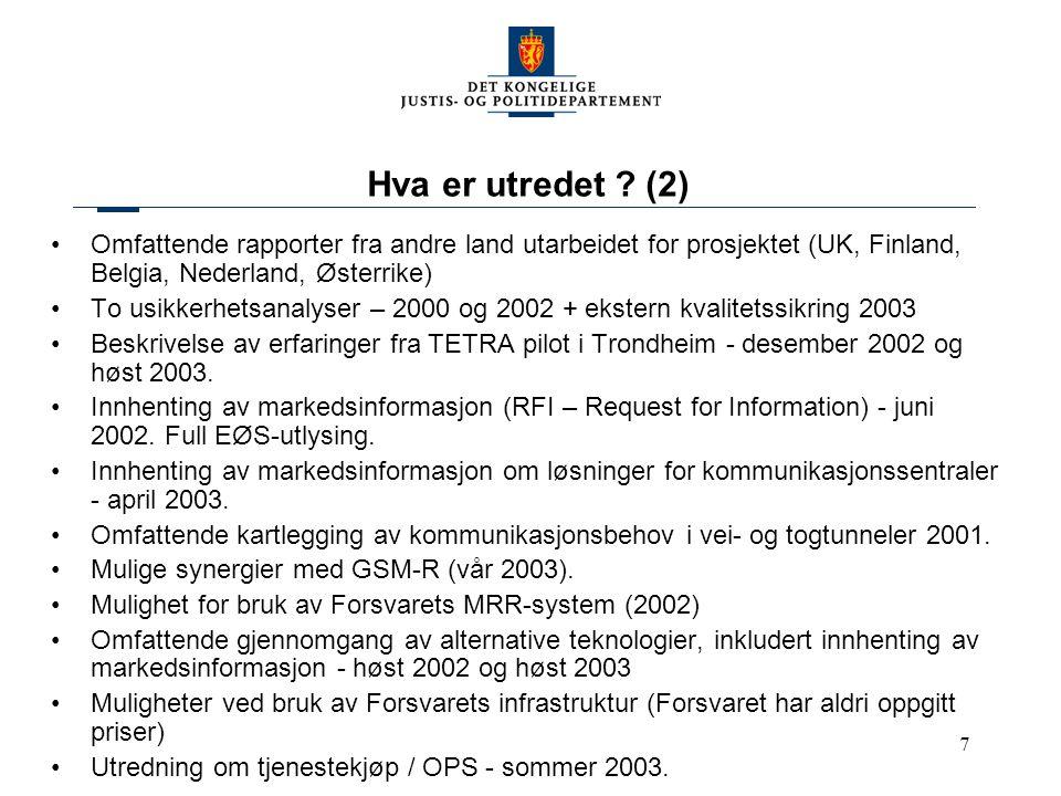 7 Hva er utredet ? (2) Omfattende rapporter fra andre land utarbeidet for prosjektet (UK, Finland, Belgia, Nederland, Østerrike) To usikkerhetsanalyse
