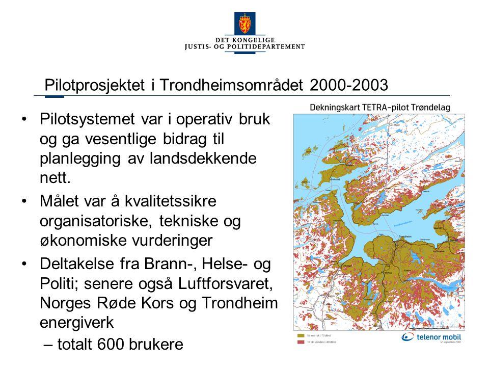 9 Pilotprosjektet i Trondheimsområdet 2000-2003 Pilotsystemet var i operativ bruk og ga vesentlige bidrag til planlegging av landsdekkende nett. Målet