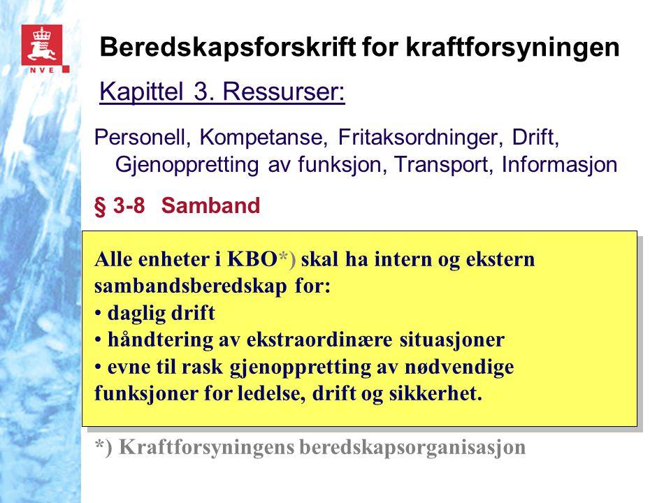 Beredskapsforskrift for kraftforsyningen Kapittel 3. Ressurser: Personell, Kompetanse, Fritaksordninger, Drift, Gjenoppretting av funksjon, Transport,