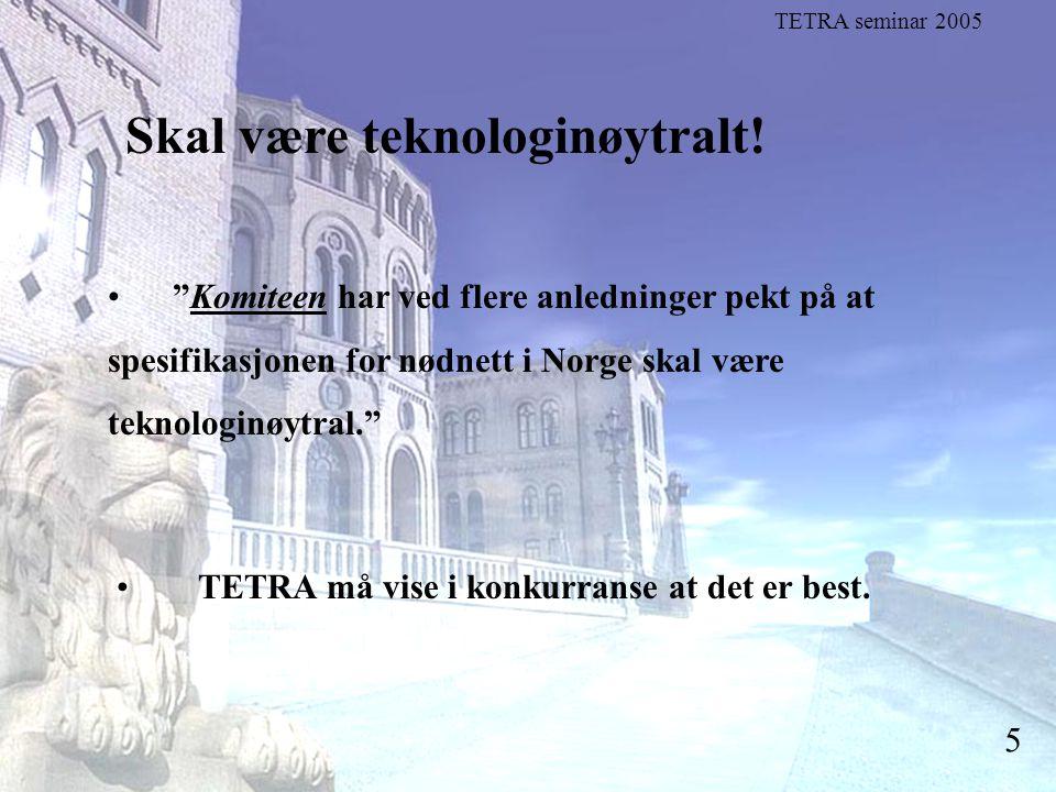 """Stortingsrepresentant Einar Holstad, KrF 5 Skal være teknologinøytralt! """"Komiteen har ved flere anledninger pekt på at spesifikasjonen for nødnett i N"""