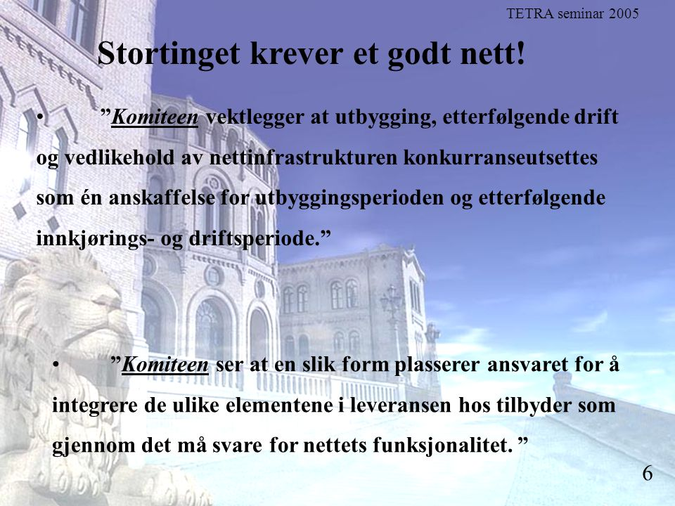 """Stortingsrepresentant Einar Holstad, KrF 6 Stortinget krever et godt nett! """"Komiteen vektlegger at utbygging, etterfølgende drift og vedlikehold av ne"""