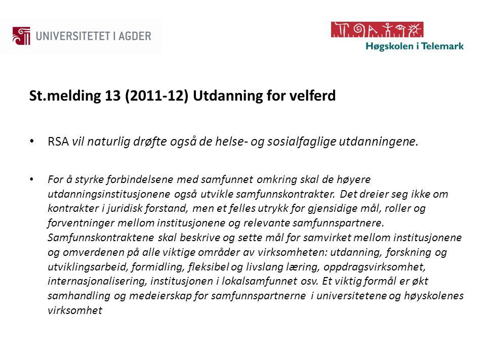 St.melding 13 (2011-12) Utdanning for velferd RSA vil naturlig drøfte også de helse- og sosialfaglige utdanningene.