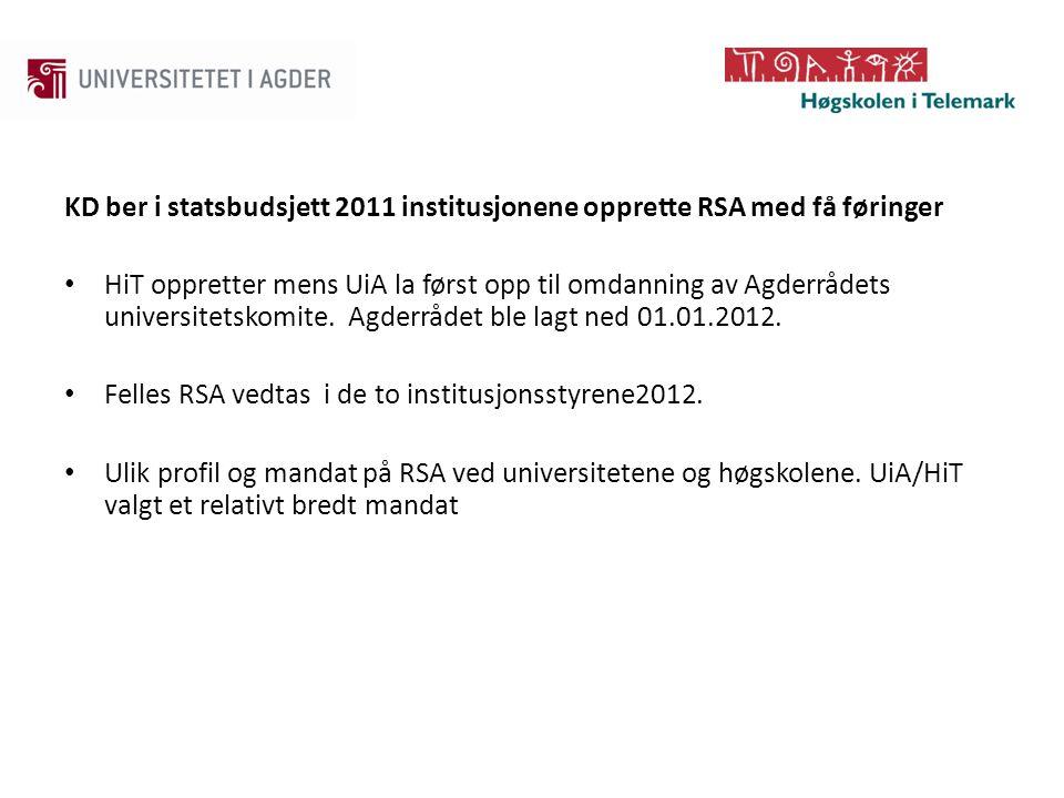KD ber i statsbudsjett 2011 institusjonene opprette RSA med få føringer HiT oppretter mens UiA la først opp til omdanning av Agderrådets universitetskomite.