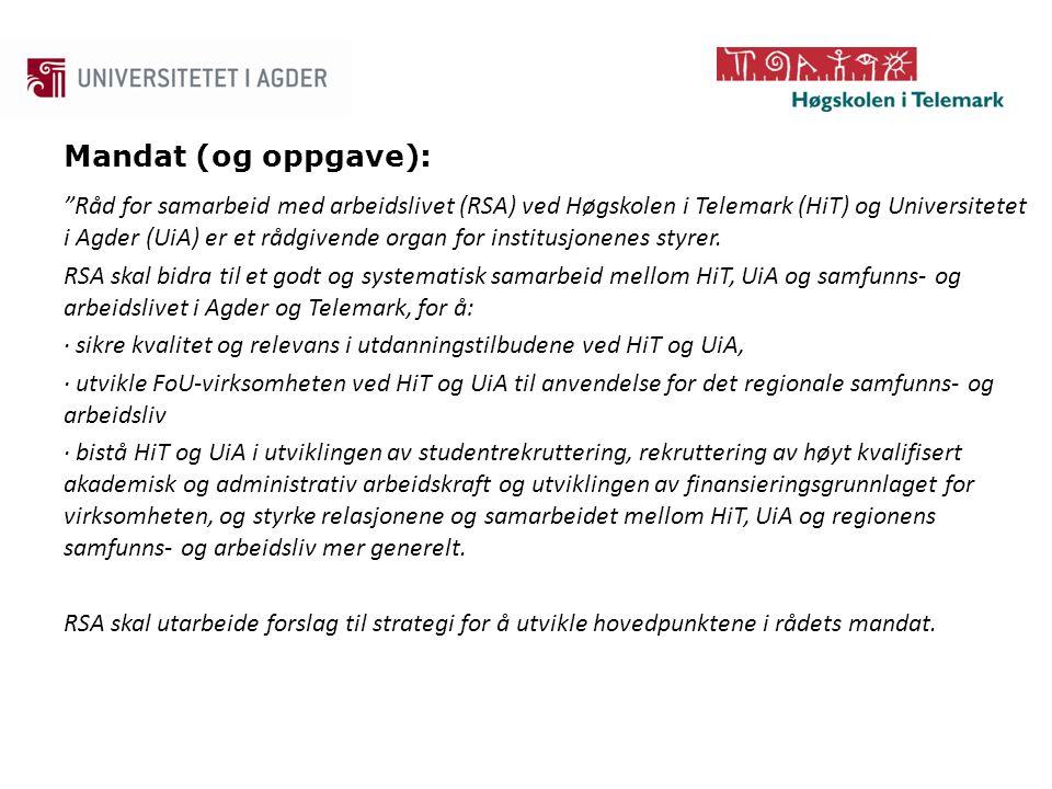 Råd for samarbeid med arbeidslivet (RSA) ved Høgskolen i Telemark (HiT) og Universitetet i Agder (UiA) er et rådgivende organ for institusjonenes styrer.