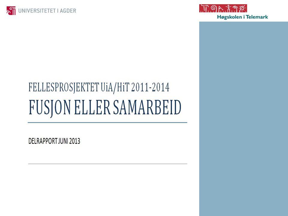 Fellesprosjektet Høgskolen i Telemark og Universitetet i Agder Status 22.4.2013