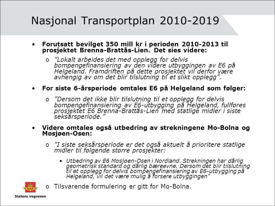 """Nasjonal Transportplan 2010-2019 Forutsatt bevilget 350 mill kr i perioden 2010-2013 til prosjektet Brenna-Brattås-Lien. Det sies videre: o""""Lokalt arb"""
