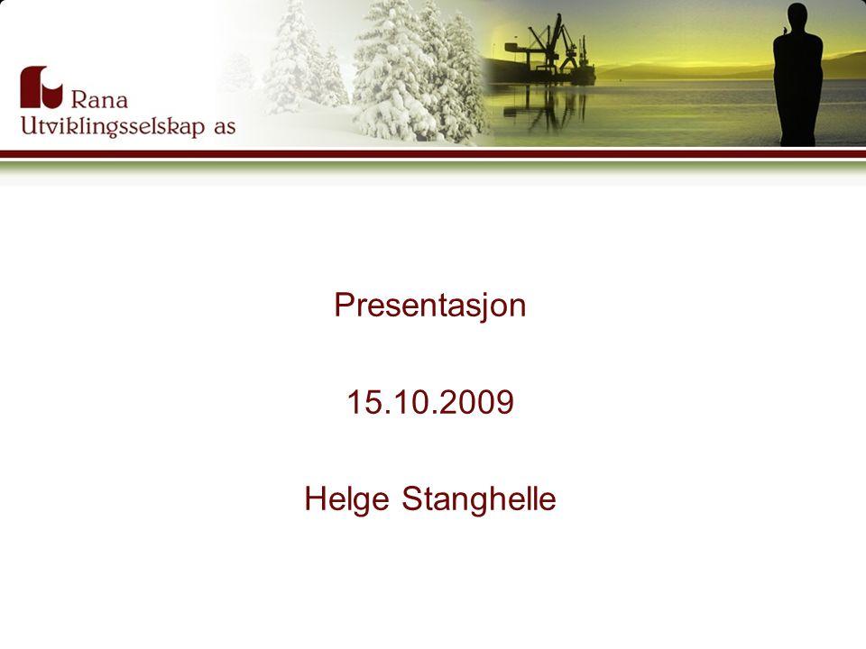 Presentasjon 15.10.2009 Helge Stanghelle